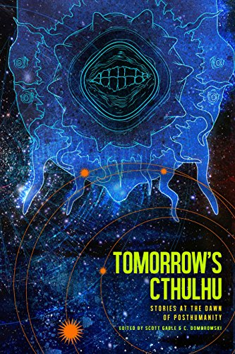 Tomorrow's Cthulhu: Stories at the Dawn of Posthumanity (English Edition)