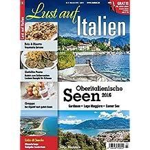 Lust auf Italien - Oberitalienische Seen 3/2016: Lago Maggiore - Lago di Como - Gardasee - Venetien - Lido di Jesolo - Sardinien - Reis - Risotto - gefüllte Pasta - Grappa