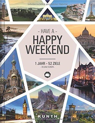 Preisvergleich Produktbild Happy Weekend: 1 Jahr - 52 Ziele in ganz Europa