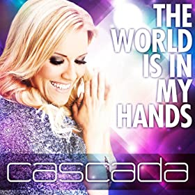 Cascada-The World Is In My Hands