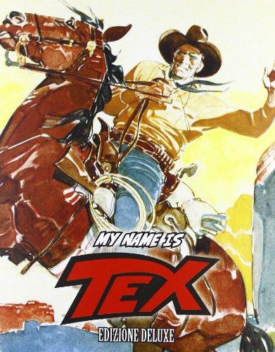 My name is Tex. Edizione Deluxe con CD audio, libro e poster