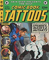 Skin Deep Presents the Best Comic Book Tattoos: Volume 1