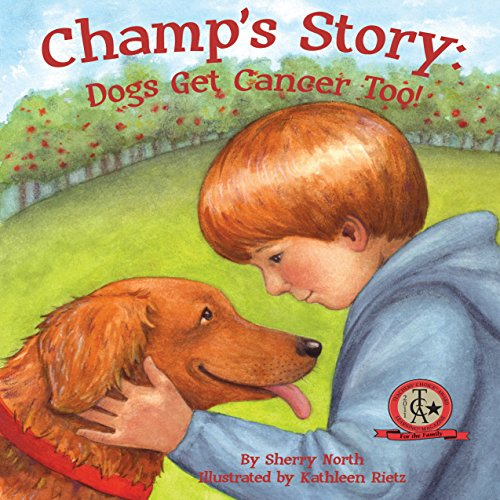 Champ's Story: Dogs Get Cancer Too!  Audiolibri