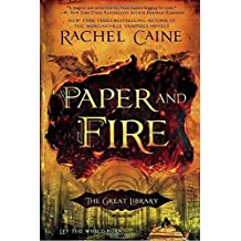 Paper and Fire (The Great Library) by Rachel Caine (2016-07-05)