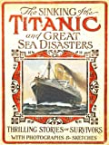 100th Anniversary of Titanic Series: The New Illustrated Sinking of the Titanic and Great Sea Disasters (Illustrated) (English Edition)