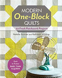 Modern One-Block Quilts: 22 Fresh Patchwork Projects by [Bonner, Natalia, Whiting, Kathleen Jasperson]