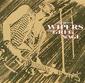Best of the Wipers/Greg Sage [Import allemand]
