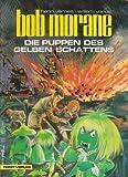 BOB MORANE Bd. 2: Die Puppen des Gelben Schattens