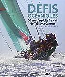Défis océaniques: 50 ans d'exploits français, de Tabarly à Cammas