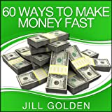 60 Ways to Make Money Fast