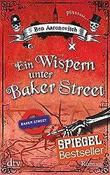 Ein Wispern unter Baker Street: Roman (Die Flüsse-von-London-Reihe (Peter Grant))