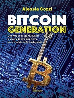 Bitcoin Generation di [Alessia Gozzi]