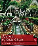 Spaniens schönste Gärten - Anneli Bojstad