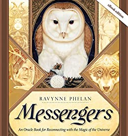 Messengers: An Oracle Book for Reconnecting with the Magic of the Universe by [Phelan, Ravynne]