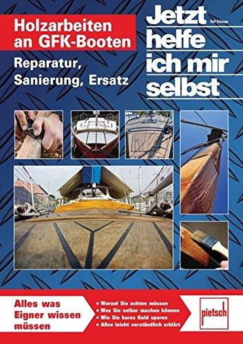 Holzarbeiten an GFK-Booten: Reparatur, Sanierung, Ersatz (Jetzt helfe ich mir selbst) (Ersatz 1a)