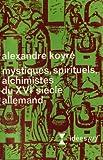 Image de Mystiques, spirituels, alchimistes du XVIe siècle allemand