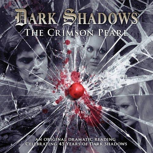The Crimson Pearl (Dark Shadows) by James Goss (2011-08-31)