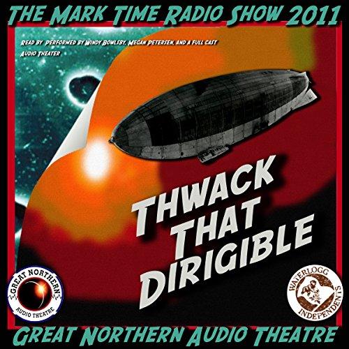 Thwack That Dirigible  Audiolibri