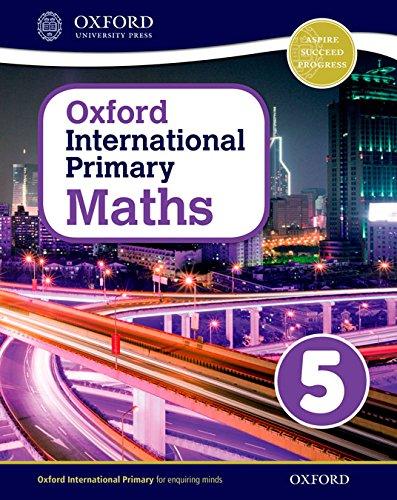 Oxford international primary. Mathematics. Student's book. Per la Scuola elementare. Con espansione online: Oxford International Primary Maths Student's Woorkbook 5-9780198394631