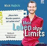 Mein Leben ohne Limits - Hörbuch: Wenn kein Wunder passiert, sei selbst eins!