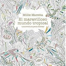 El maravilloso mundo tropical: Una aventura para colorear