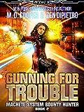 Gunning For Trouble (Aeon 14: Machete System Bounty Hunter Book 2) (English Edition)
