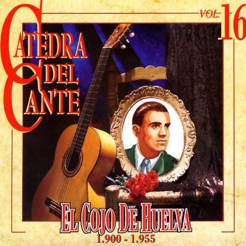 Catedra Del Cante Vol. 16: El ...