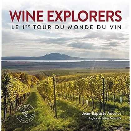 Wine explorers: Le 1er tour du monde du vin. Préface de Jean Moueix