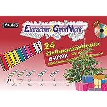 Einfacher!-Geht-Nicht: 24 Weihnachtslieder für das SONOR BWG Boomwhackers Glockenspiel mit CD: Das besondere Notenheft für Anfänger