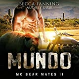 Mundo: MC Bear Mates, Book 2