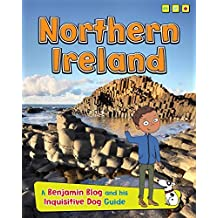 Northern Ireland: A Benjamin Blog and His Inquisitive Dog Guide (Country Guides, with Benjamin Blog and his Inquisitive Dog) by Anita Ganeri (2016-01-28)
