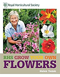 RHS Grow Your Own: Flowers (Royal Horticultural Society Grow Your Own)