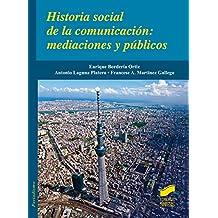Historia social de la comunicación: mediaciones y públicos (Ciencias de la Información)