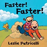 Faster! Faster! (Leslie Patricelli board books) by Leslie Patricelli (2013-08-27)