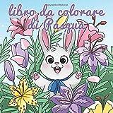 Libro da colorare di Pasqua: Cestino di Pasqua e libri per bambini dai 4 agli 8 anni