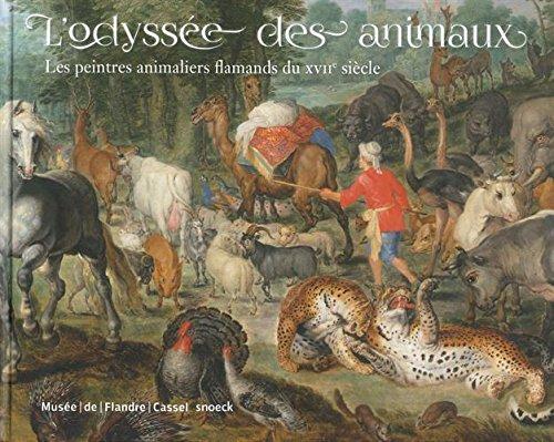 L'odyssée des animaux : Les peintres animaliers flamands du XVIIe siècle