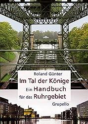 Im Tal der Könige: Ein Handbuch für das Ruhrgebiet