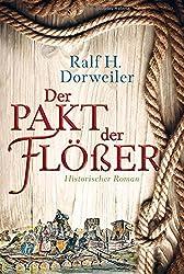 Der Pakt der Flößer: Historischer Roman