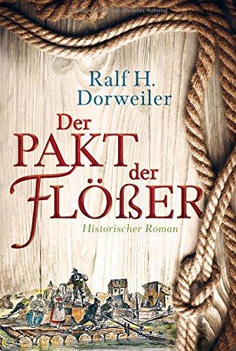Dorweiler, Ralf H.: Der Pakt der Flößer