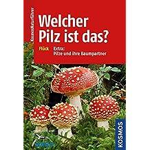 Welcher Pilz ist das?: Extra. Pilze und ihre Baumpartner (Kosmos-Naturführer)