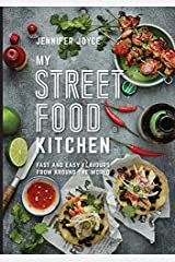 My Street Food Kitchen: Fast and easy flavours from around the world Hardcover