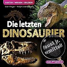 Faust junior ermittelt – Die letzten Dinosaurier (01) (Faust jr. ermittelt)