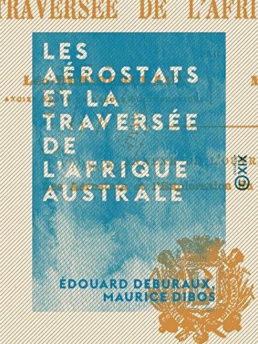 Couverture du livre Les Aérostats et la traversée de l'Afrique australe: Voyages aériens au long cours