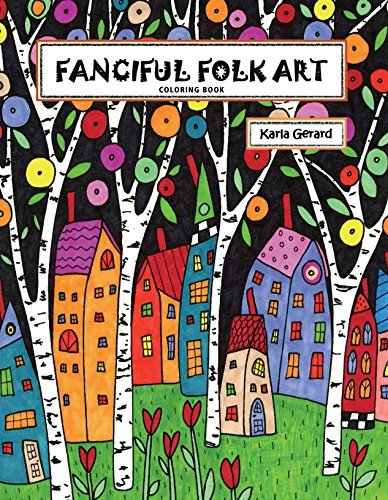 Fanciful Folk Art Coloring Book por Karla Gerard