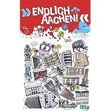 """""""Endlich Aachen!"""" Dein Stadtführer"""