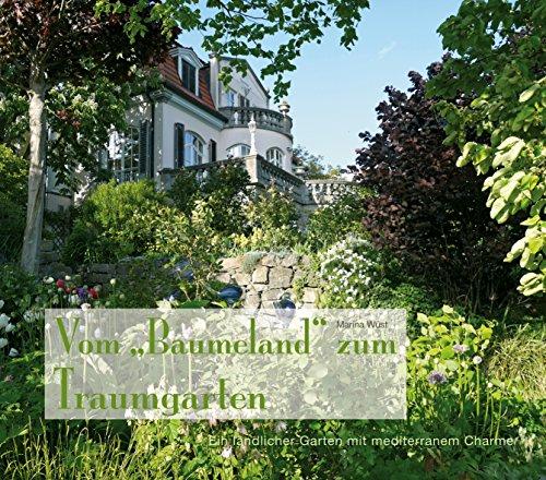 Vom Baumeland zum Traumgarten - Ein ländlicher Garten mit mediterranem Charme