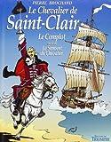 Le Chevalier de Saint-Clair, tome 1 - Le Complot/Le Serment du Chevalier