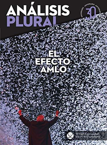 El efecto AMLO (Análisis Plural) por Víctor Hugo Abrego Molina