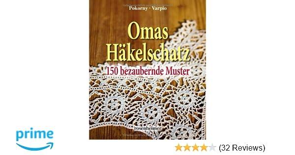 Omas Häkelschatz - 150 bezaubernde Muster: Amazon.de: Annelie ...