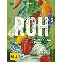 ROH: Fisch, Fleisch, Gemüse: Der pure Genuss (GU Themenkochbuch)